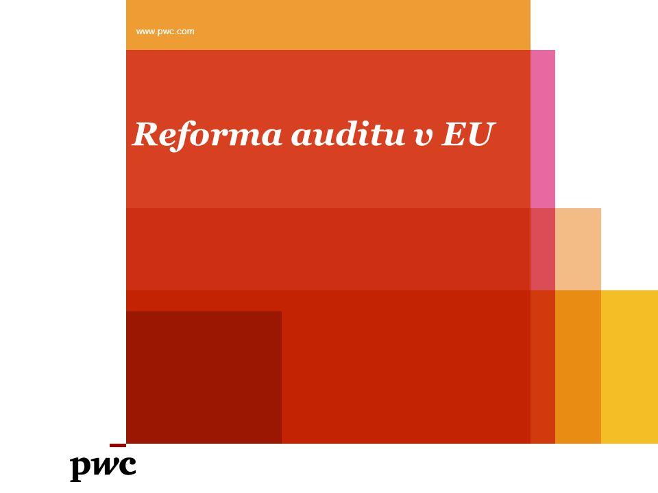 Reforma auditu v EU www.pwc.com