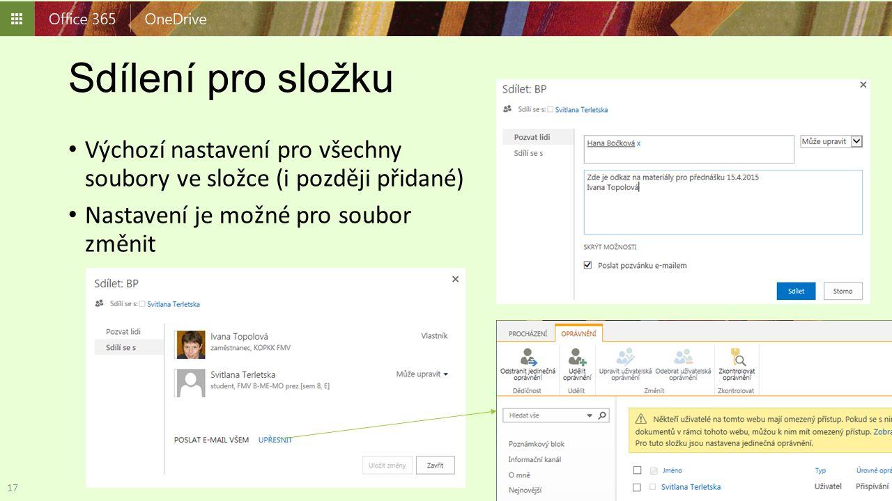 Sdílení pro složku Výchozí nastavení pro všechny soubory ve složce (i později přidané) Nastavení je možné pro soubor změnit 17