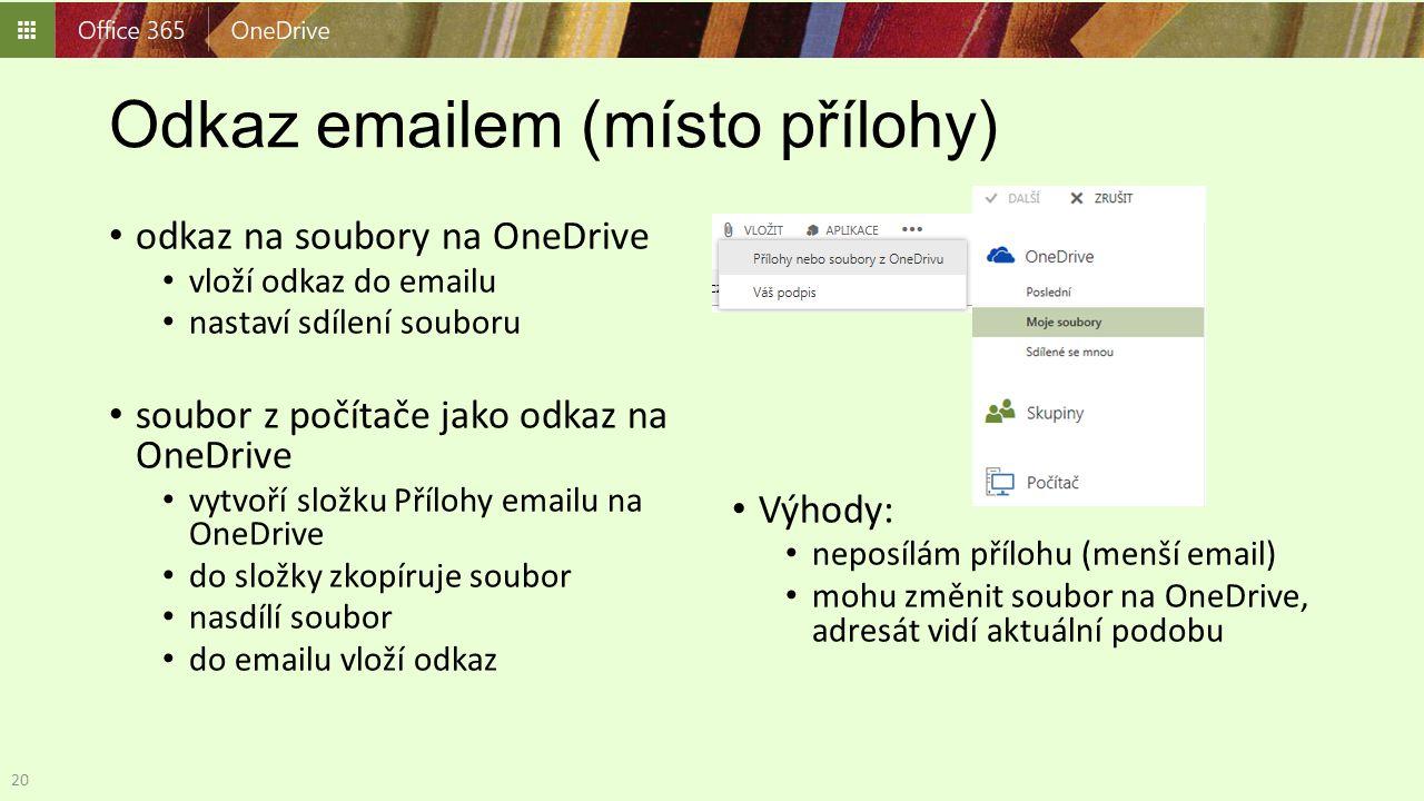 Odkaz emailem (místo přílohy) odkaz na soubory na OneDrive vloží odkaz do emailu nastaví sdílení souboru soubor z počítače jako odkaz na OneDrive vytv