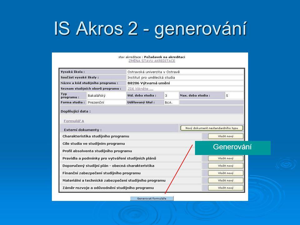 IS Akros 2 - generování Generování