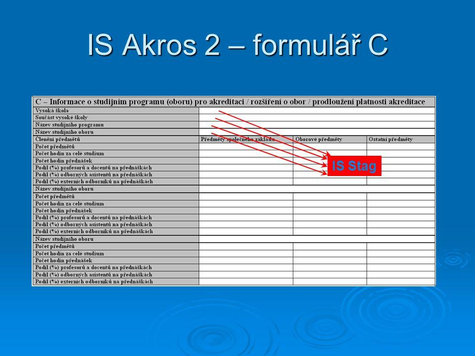 IS Akros 2 – formulář C IS Stag