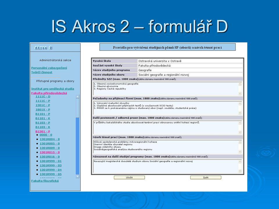 IS Akros 2 – formulář D