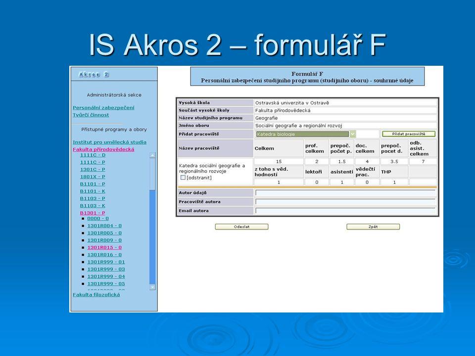IS Akros 2 – formulář F