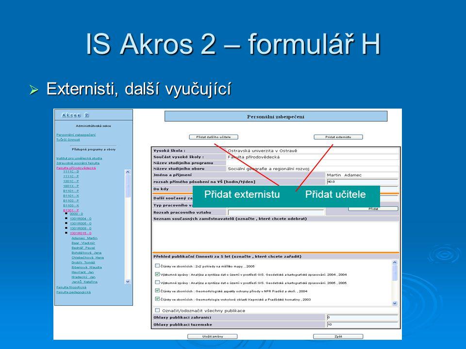 IS Akros 2 – formulář H  Externisti, další vyučující Přidat učitele Přidat externistu