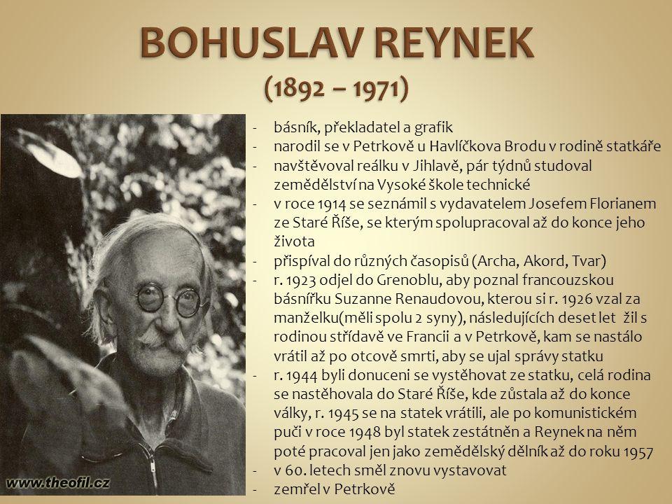 -básník, překladatel a grafik -narodil se v Petrkově u Havlíčkova Brodu v rodině statkáře -navštěvoval reálku v Jihlavě, pár týdnů studoval zemědělstv