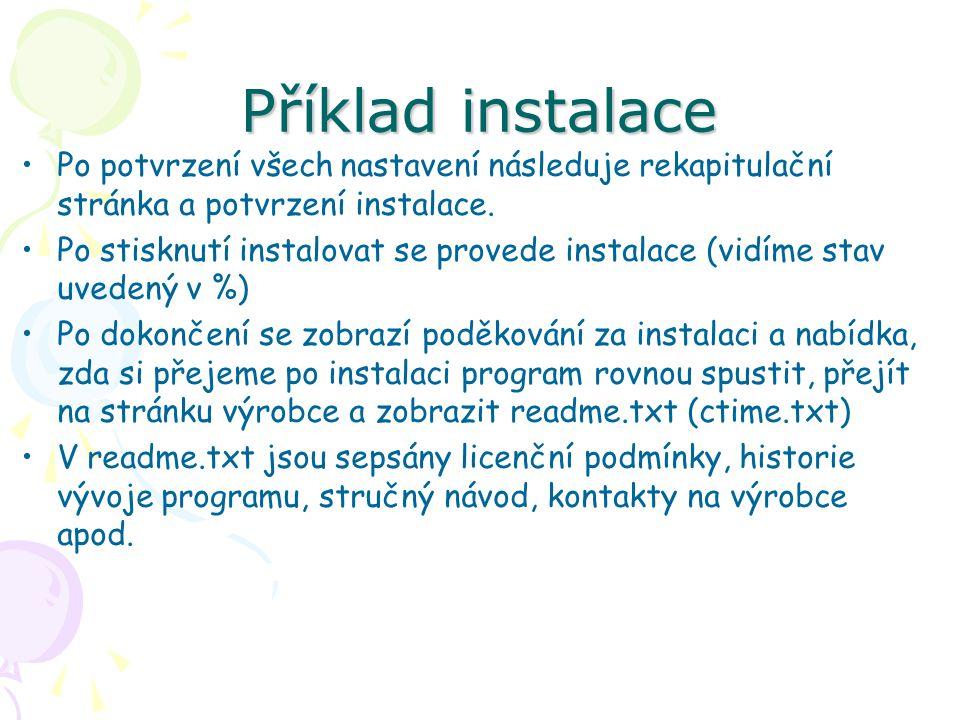 Příklad instalace Po potvrzení všech nastavení následuje rekapitulační stránka a potvrzení instalace.