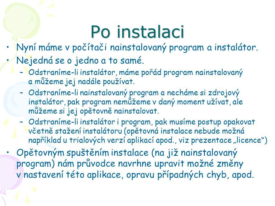 Po instalaci Nyní máme v počítači nainstalovaný program a instalátor.