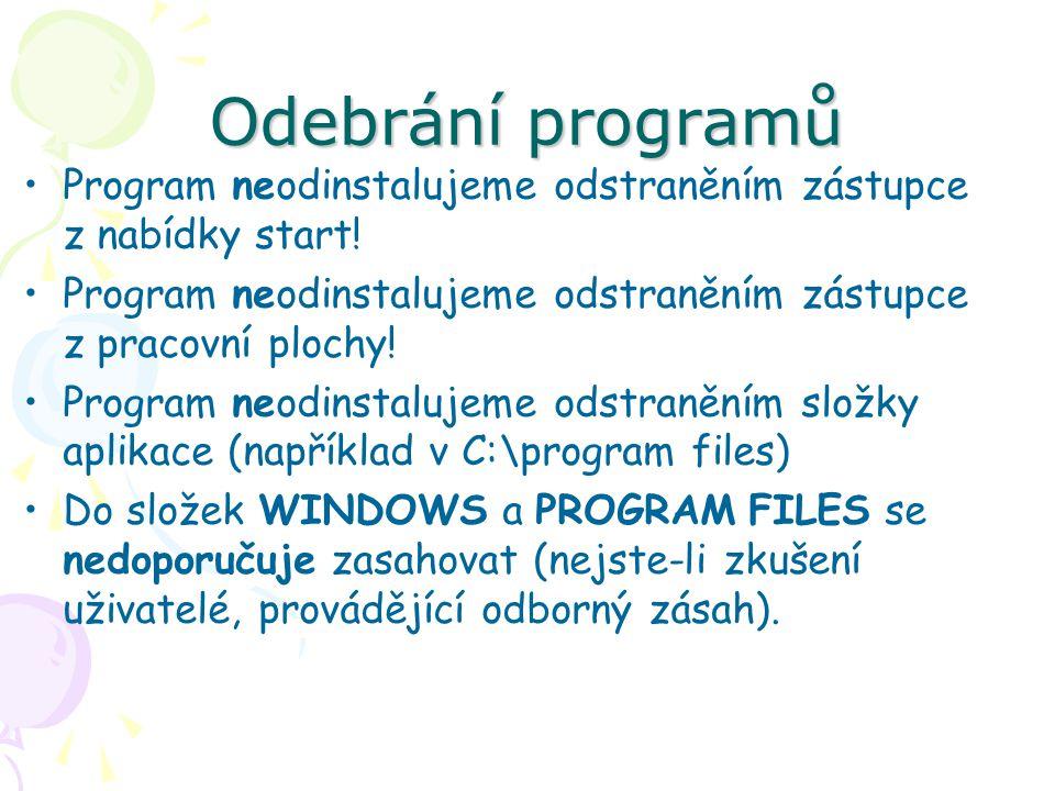 Odebrání programů Program neodinstalujeme odstraněním zástupce z nabídky start.