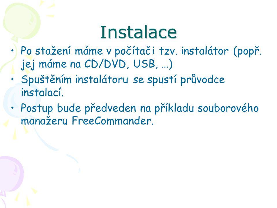 Instalace Po stažení máme v počítači tzv.instalátor (popř.