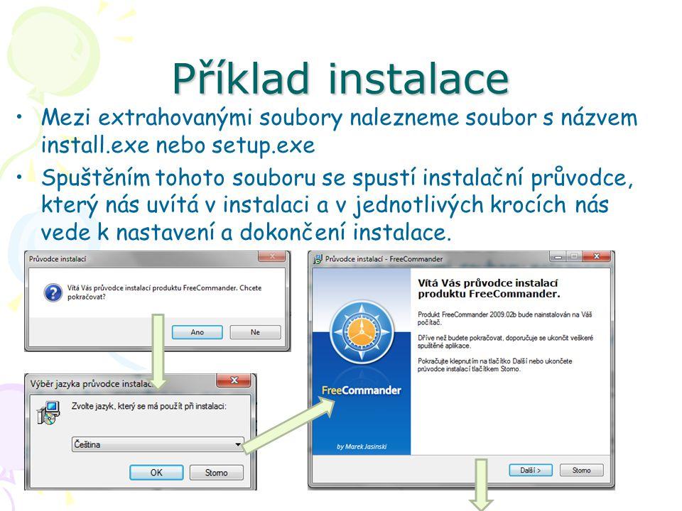 Příklad instalace Mezi extrahovanými soubory nalezneme soubor s názvem install.exe nebo setup.exe Spuštěním tohoto souboru se spustí instalační průvodce, který nás uvítá v instalaci a v jednotlivých krocích nás vede k nastavení a dokončení instalace.