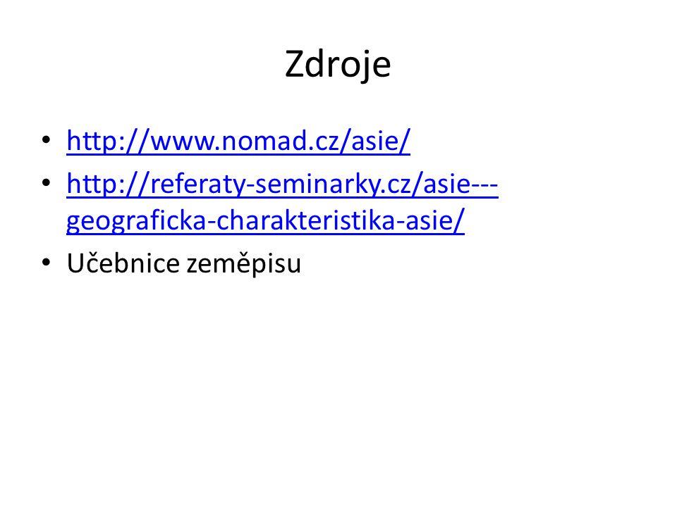 Zdroje http://www.nomad.cz/asie/ http://referaty-seminarky.cz/asie--- geograficka-charakteristika-asie/ http://referaty-seminarky.cz/asie--- geografic