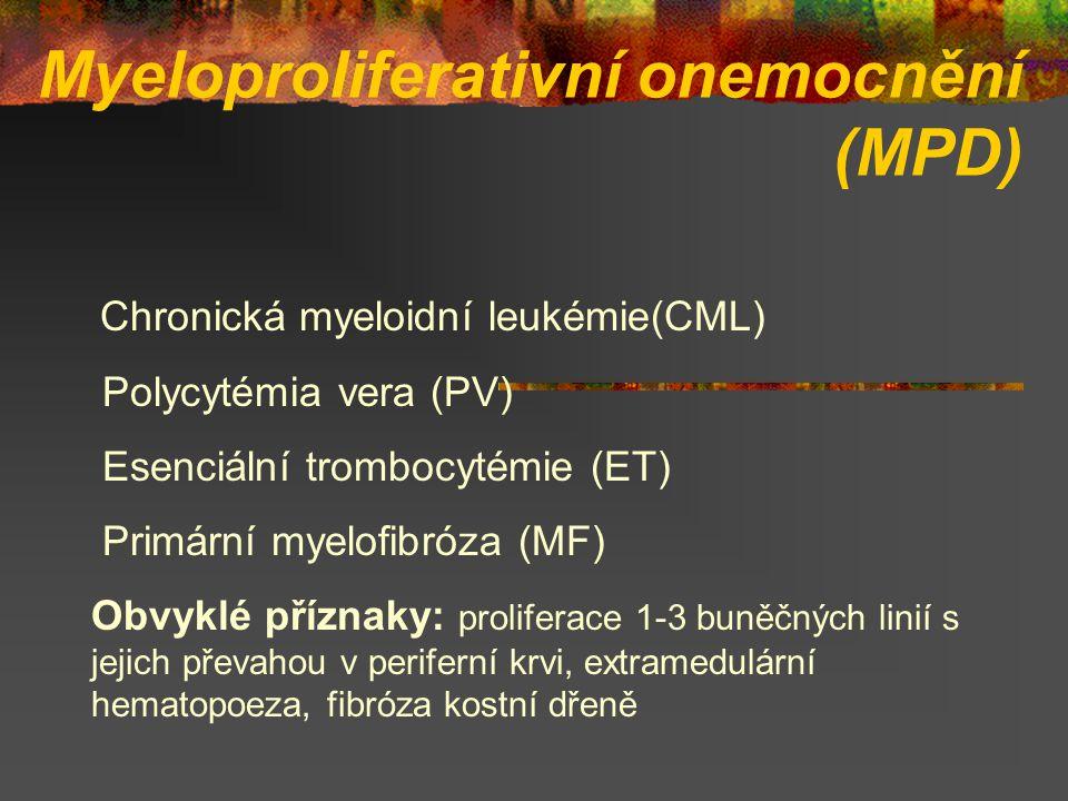 Myeloproliferativní onemocnění (MPD) Chronická myeloidní leukémie(CML) Polycytémia vera (PV) Esenciální trombocytémie (ET) Primární myelofibróza (MF)