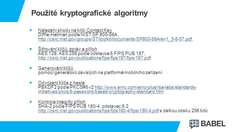 Použité kryptografické algoritmy Nalezení shody na klíči Contact Key Diffie-Hellman podle NIST SP 800-56A, http://csrc.nist.gov/groups/ST/toolkit/docu