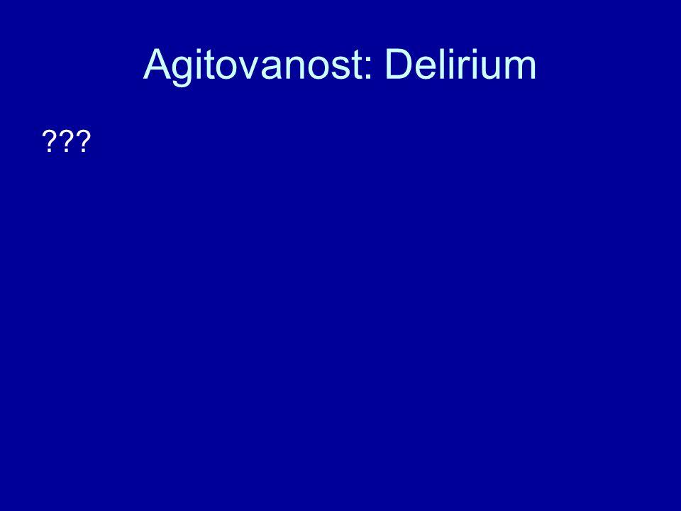 Agitovanost: Delirium ???
