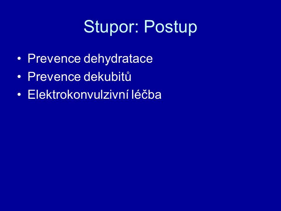 Stupor: Postup Prevence dehydratace Prevence dekubitů Elektrokonvulzivní léčba