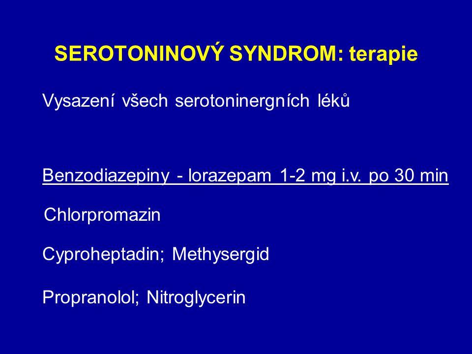 SEROTONINOVÝ SYNDROM: terapie Vysazení všech serotoninergních léků Podpůrná léčba Benzodiazepiny - lorazepam 1-2 mg i.v.