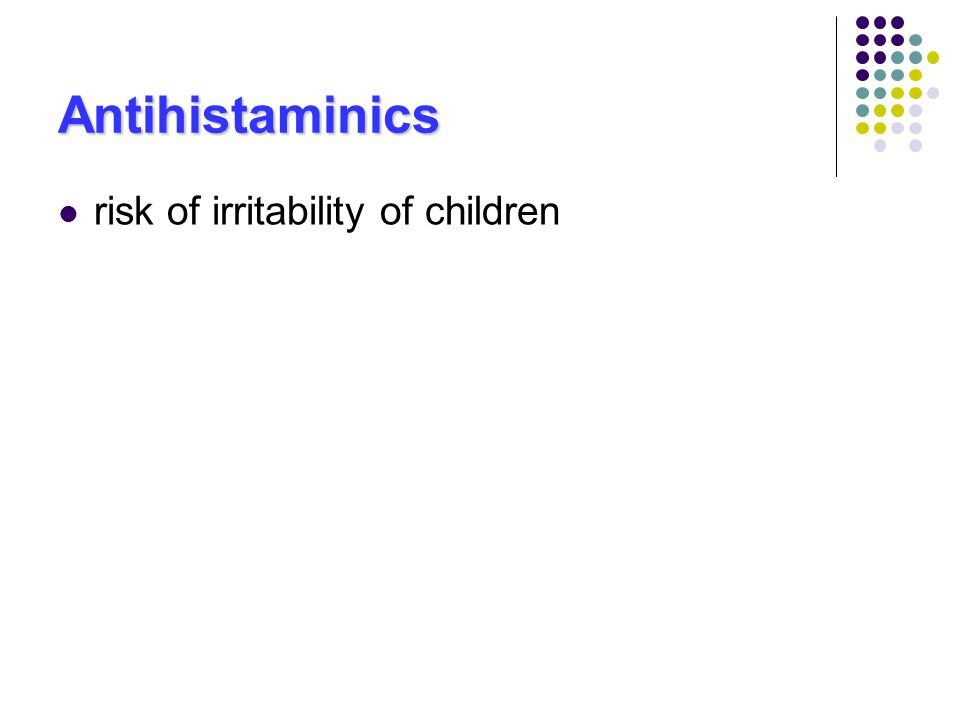 Antihistaminics risk of irritability of children