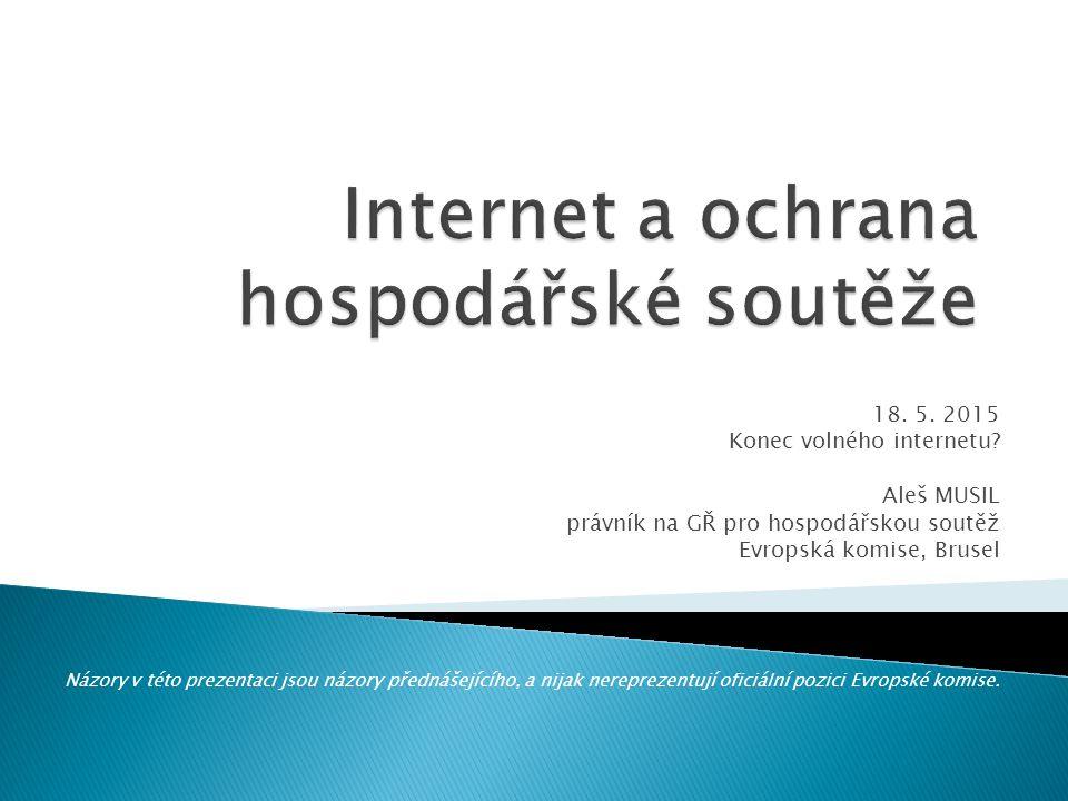 18. 5. 2015 Konec volného internetu.