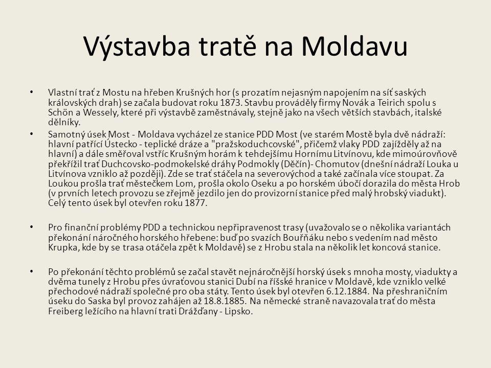 Výstavba tratě na Moldavu Vlastní trať z Mostu na hřeben Krušných hor (s prozatím nejasným napojením na síť saských královských drah) se začala budova