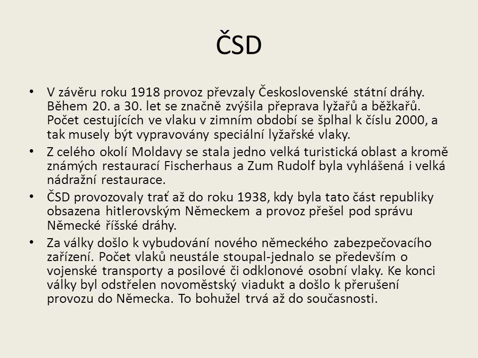 ČSD V závěru roku 1918 provoz převzaly Československé státní dráhy. Během 20. a 30. let se značně zvýšila přeprava lyžařů a běžkařů. Počet cestujících