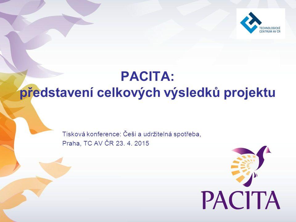PACITA: představení celkových výsledků projektu Tisková konference: Češi a udržitelná spotřeba, Praha, TC AV ČR 23.