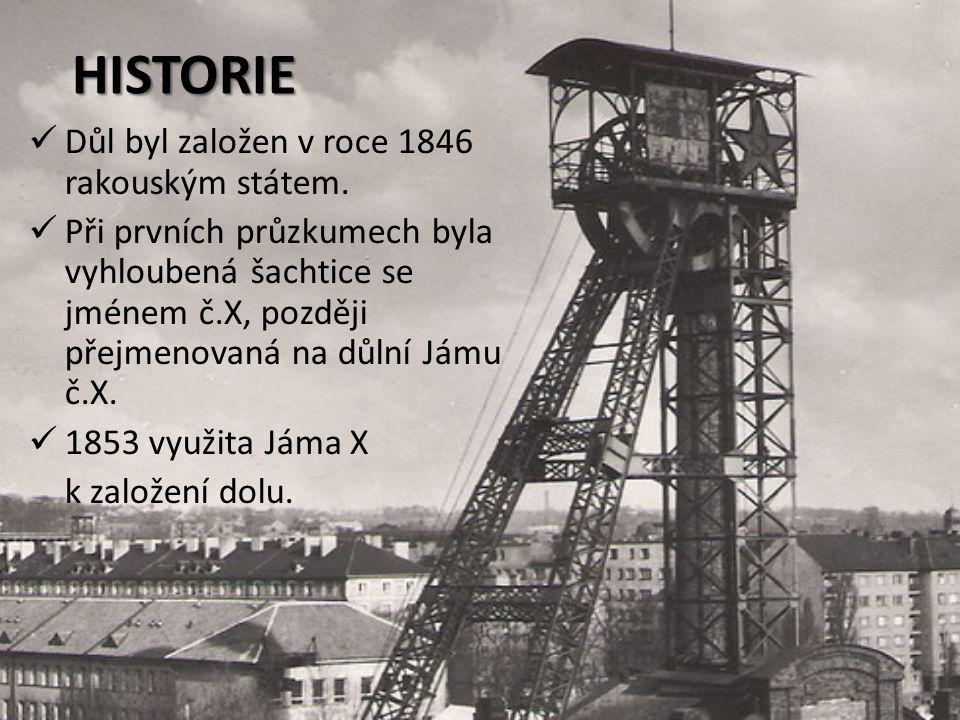 HISTORIE Důl byl založen v roce 1846 rakouským státem.