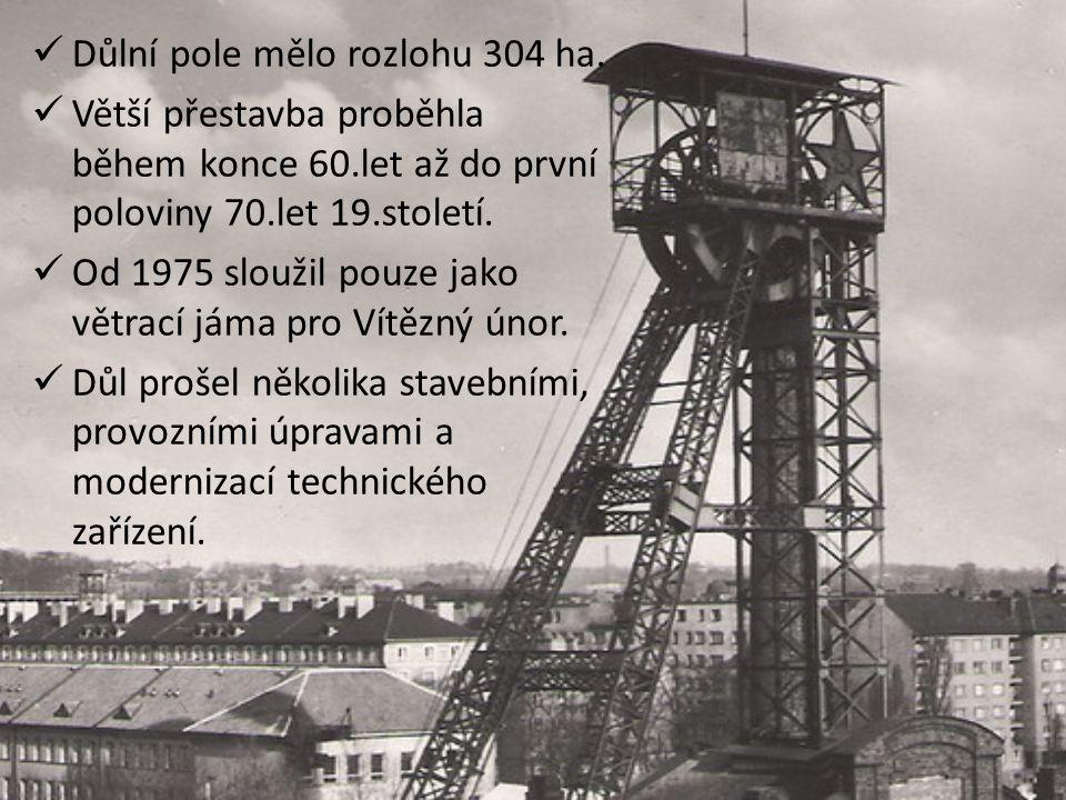 Důlní pole mělo rozlohu 304 ha.
