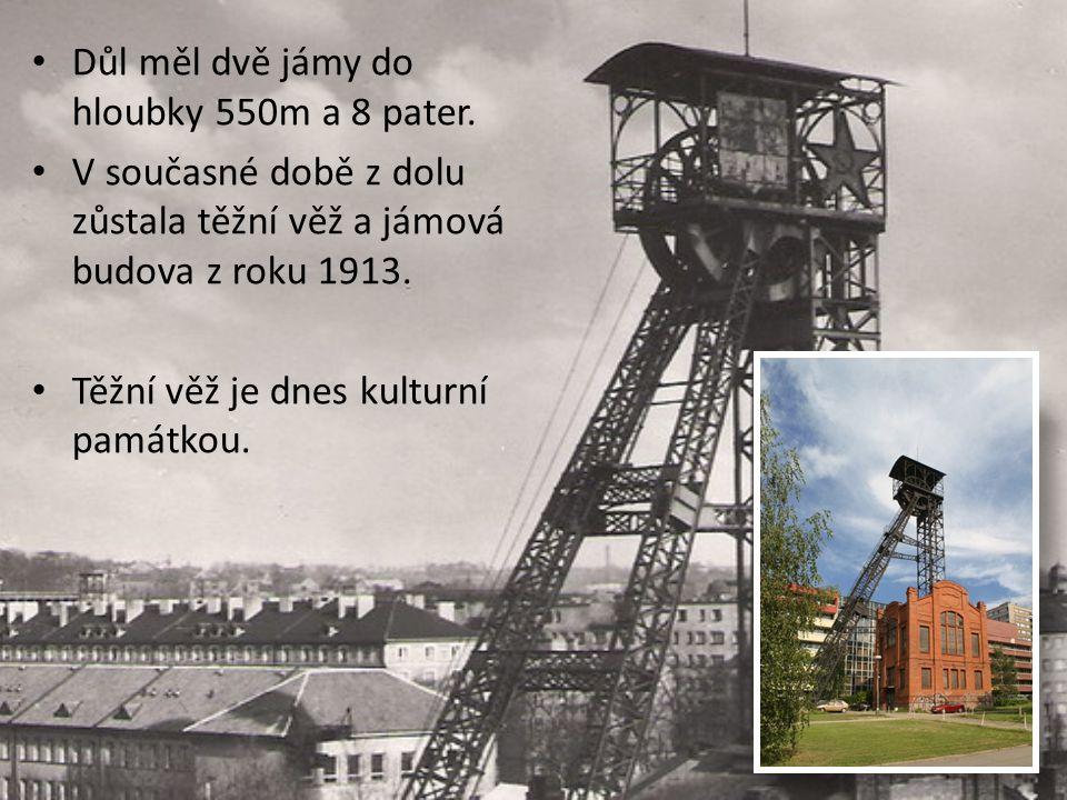 Důl měl dvě jámy do hloubky 550m a 8 pater.