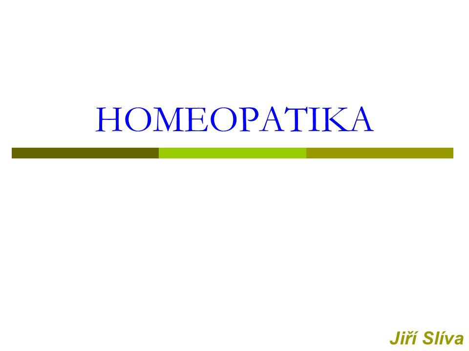 "HOMEOPATIKA ""homeo – stejný ""pathos – choroba, chorobný stav ""similia similibus curantur x ""contraria contrariis curantur"
