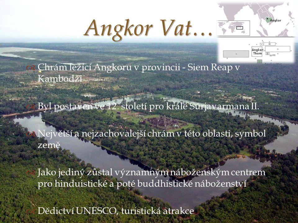   Chrám ležící Angkoru v provincii - Siem Reap v Kambodži  Byl postaven ve 12.