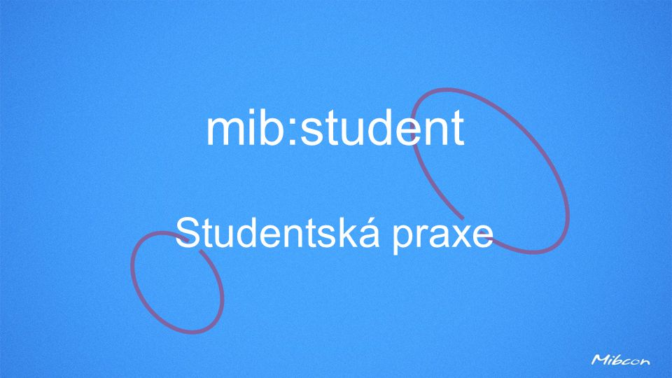 mib:student Studentská praxe