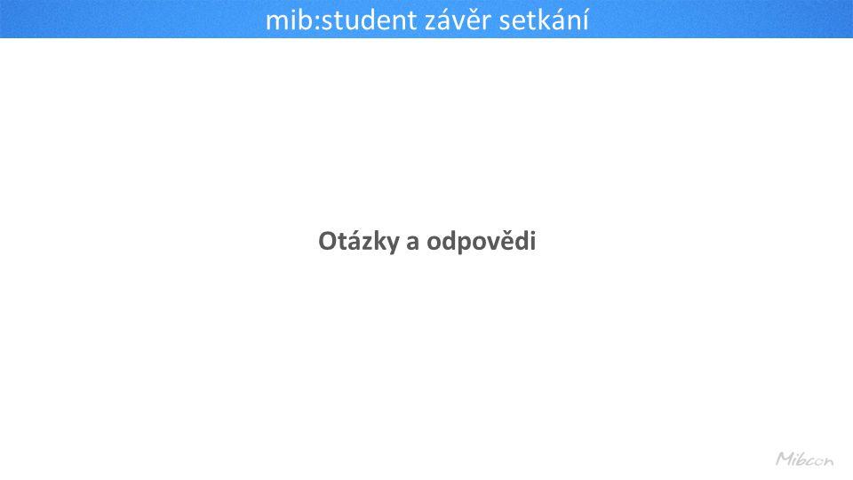 mib:student závěr setkání Otázky a odpovědi