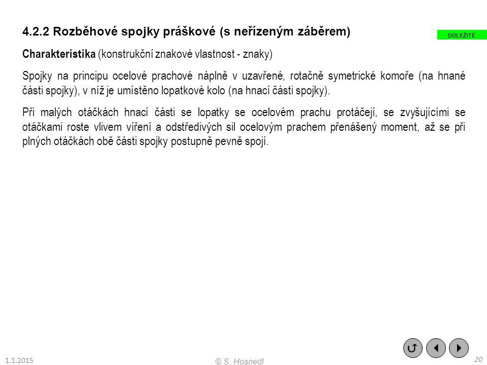 4.2.2 Rozběhové spojky práškové (s neřízeným záběrem) Charakteristika (konstrukční znakové vlastnost - znaky) Spojky na principu ocelové prachové nápl