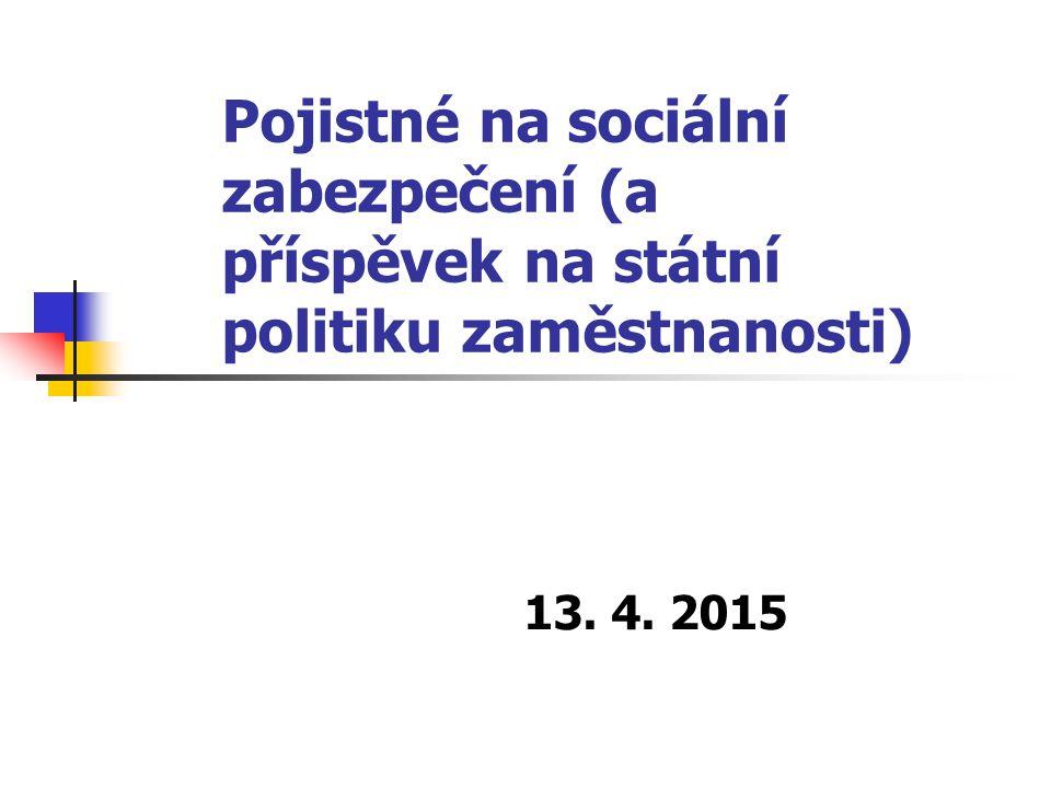 Pojistné na sociální zabezpečení (a příspěvek na státní politiku zaměstnanosti) 13. 4. 2015