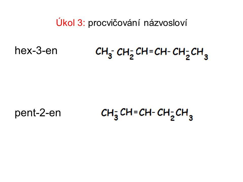 Úkol 3: procvičování názvosloví hex-3-en pent-2-en