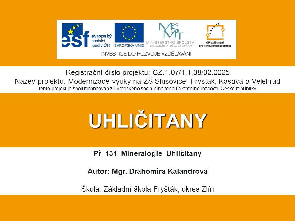 UHLIČITANY Př_131_Mineralogie_Uhličitany Autor: Mgr.