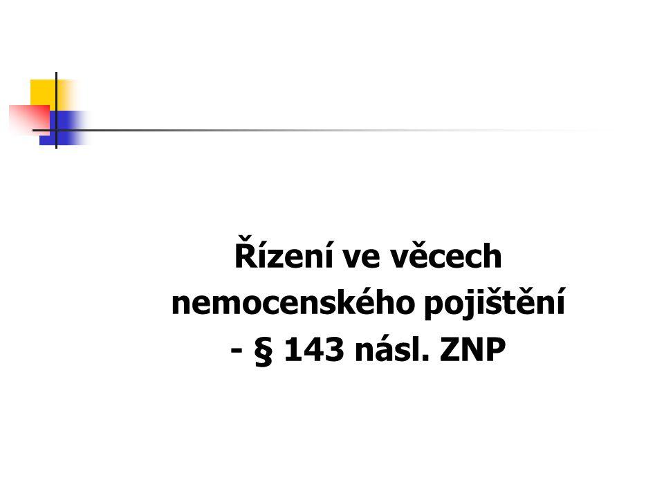 Řízení ve věcech nemocenského pojištění - § 143 násl. ZNP