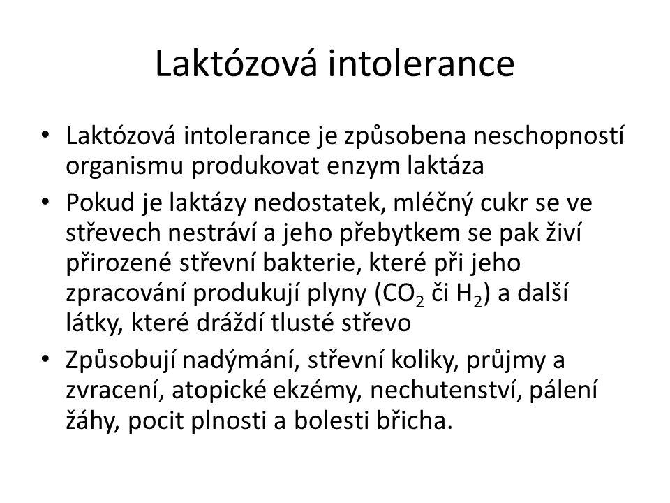 Laktózová intolerance Laktózová intolerance je způsobena neschopností organismu produkovat enzym laktáza Pokud je laktázy nedostatek, mléčný cukr se v