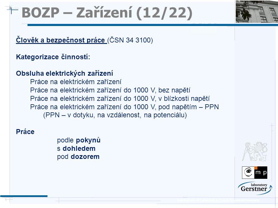 Department of Cybernetics, Czech Technical University BOZP – Zařízení (12/22) Člověk a bezpečnost práce (ČSN 34 3100) Kategorizace činností: Obsluha e
