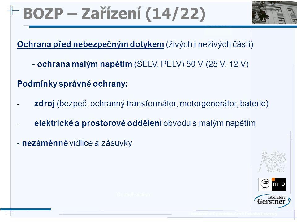 Department of Cybernetics, Czech Technical University BOZP – Zařízení (14/22) Ochrana před nebezpečným dotykem (živých i neživých částí) - ochrana mal