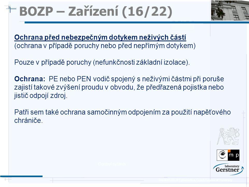 Department of Cybernetics, Czech Technical University BOZP – Zařízení (16/22) Ochrana před nebezpečným dotykem neživých částí (ochrana v případě poruc