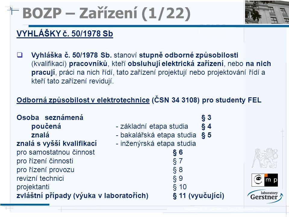 Department of Cybernetics, Czech Technical University BOZP – Zařízení (2/22) Elektrické zařízení – zařízení k výrobě, rozvodu a spotřebě el.