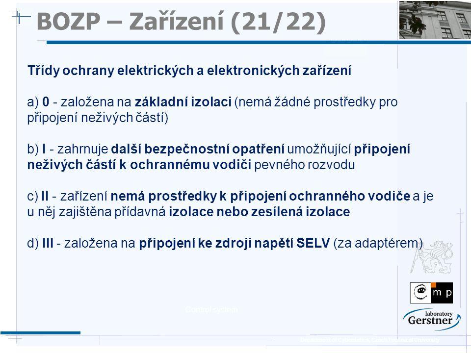 Department of Cybernetics, Czech Technical University BOZP – Zařízení (21/22) Třídy ochrany elektrických a elektronických zařízení a) 0 - založena na