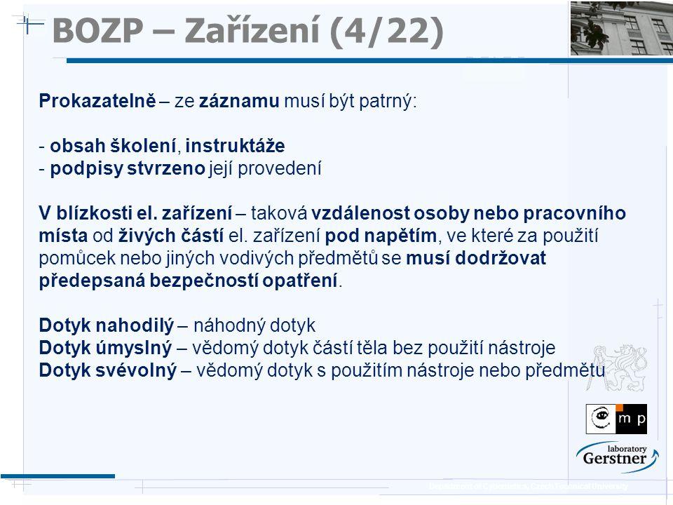 Department of Cybernetics, Czech Technical University BOZP – Zařízení (5/22) Symbolika a označování v elektrotechnice (ČSN ISO 3864)  Bezpečnostní barva  Bezpečnostní značka