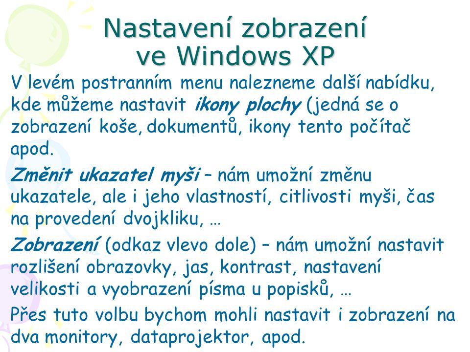 Nastavení zobrazení ve Windows XP V levém postranním menu nalezneme další nabídku, kde můžeme nastavit ikony plochy (jedná se o zobrazení koše, dokumentů, ikony tento počítač apod.