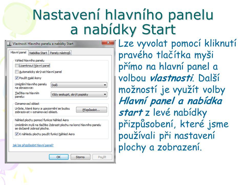 Nastavení hlavního panelu a nabídky Start Lze vyvolat pomocí kliknutí pravého tlačítka myši přímo na hlavní panel a volbou vlastnosti.