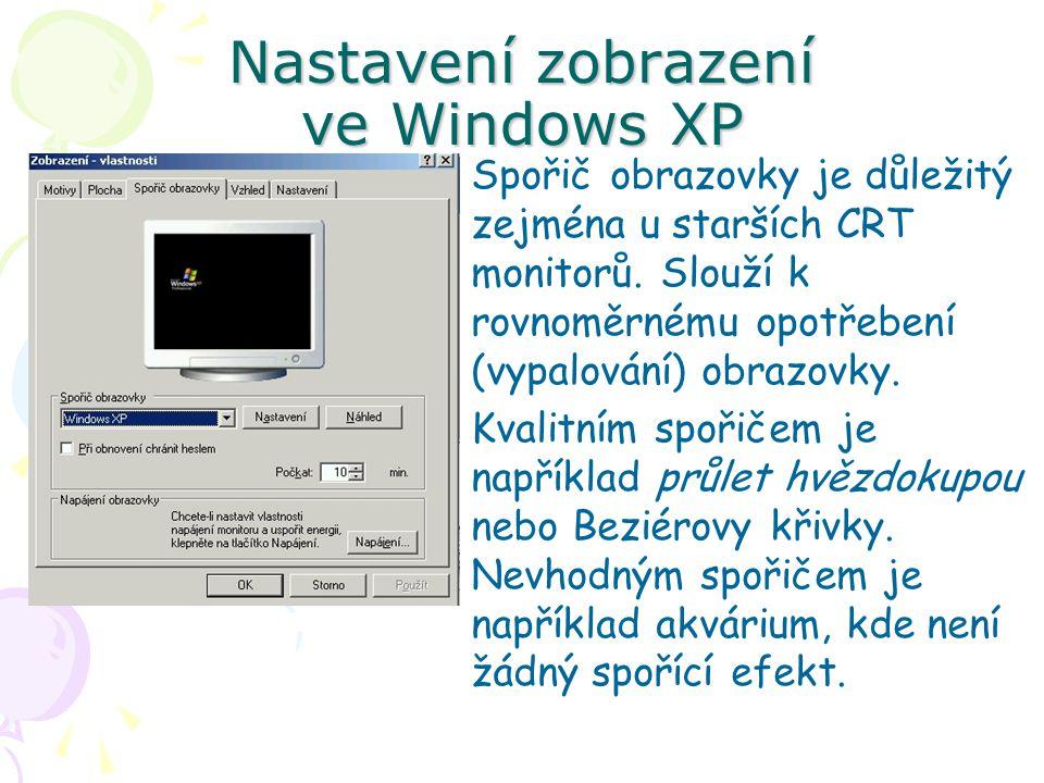 Nastavení zobrazení ve Windows XP Spořič obrazovky je důležitý zejména u starších CRT monitorů.