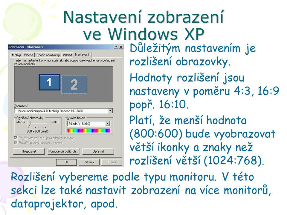 Nastavení zobrazení ve Windows XP Důležitým nastavením je rozlišení obrazovky.
