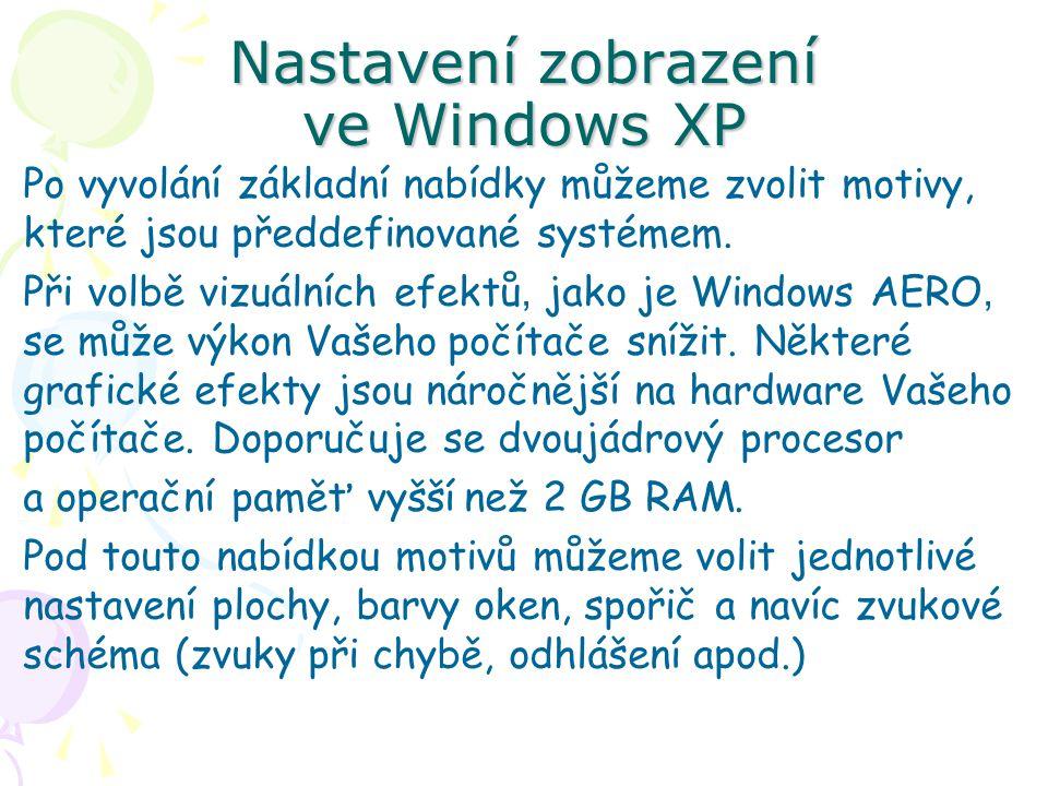 Nastavení zobrazení ve Windows XP Po vyvolání základní nabídky můžeme zvolit motivy, které jsou předdefinované systémem.