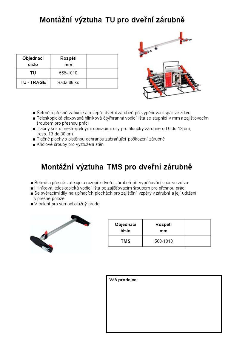 Objednací číslo Rozpětí mm TMS560-1010 ■ Šetrně a přesně zafixuje a rozepře dveřní zárubeň při vypěňování spár ve zdivu ■ Teleskopická eloxovaná hliníková čtyřhranná vodicí lišta se stupnicí v mm a zajišťovacím šroubem pro přesnou práci ■ Tlačný kříž s přestrojitelnými upínacími díly pro hloubky zárubně od 6 do 13 cm, resp.